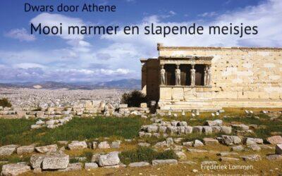 Nieuw boek: Mooi marmer en slapende meisjes – dwars door Athene